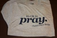 OK to Pray t-shirt.JPG